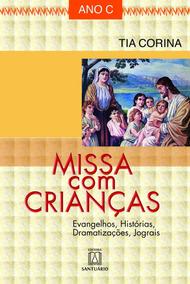 Missa Com Crianças - Ano C