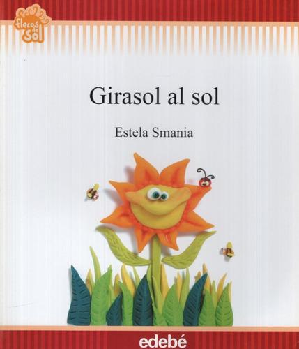 Girasol Al Sol - Flecos De Sol (+6 Años)