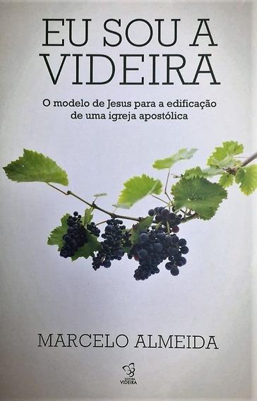Livro Eu Sou A Videira Pastor Marcelo Almeida