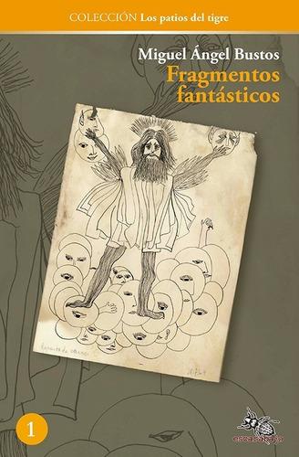 Imagen 1 de 2 de  Fragmentos Fantásticos - Miguel Ángel Bustos