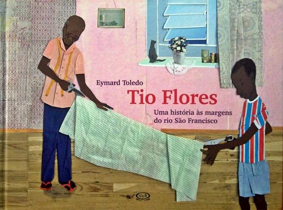 Tio Flores - Uma Historia As Margens Do Rio Sao Francisco