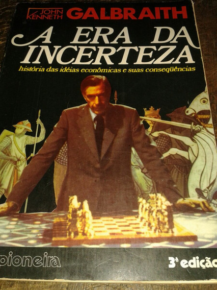 A Era Da Incerteza-john Kenneth Galbraith