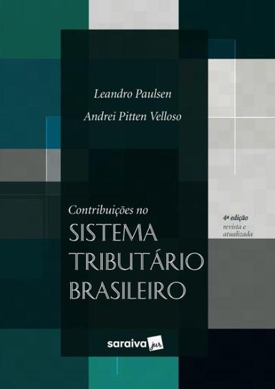 Contribuicoes No Sistema Tributario Brasileiro - 4ª Ed.