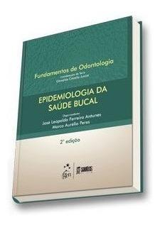 Epidemiologia Da Saúde Bucal - Série Fundamentos De Odontolo
