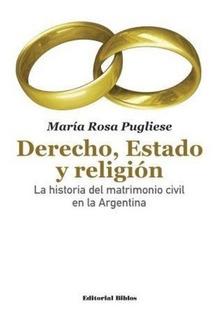 Derecho Estado Y Religion - Mara Rosa Pugliese