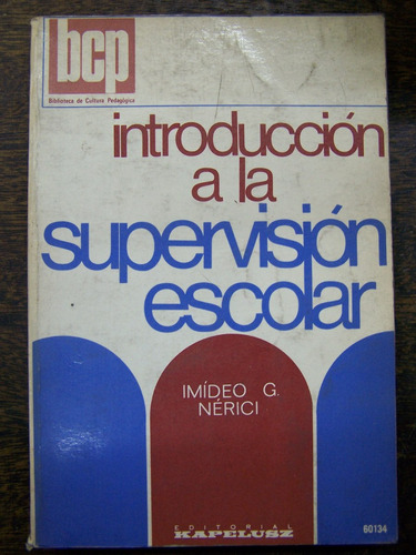 Introduccion A La Supervision Escolar * Imideo Nerici *