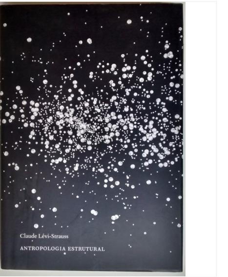Livro Antropologia Estrutural Volume 1- Claude Levi Strauss