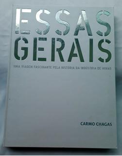 Essas Gerais Carmo Chagas História Da Indústria De Minas Ger
