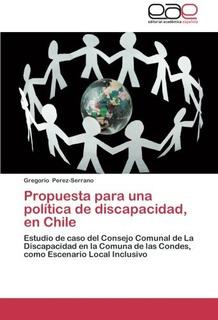 Propuesta Para Una Politica De Discapacidad, En Chile Perez