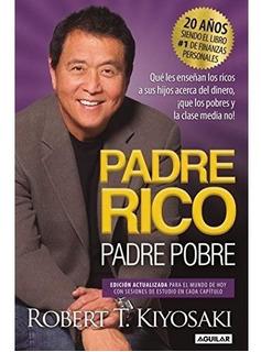 Padre Rico, Padre Pobre El Libro #1 De Finanzas Personales