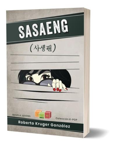 Imagen 1 de 1 de Sasaeng - Tercera Novela K-pop