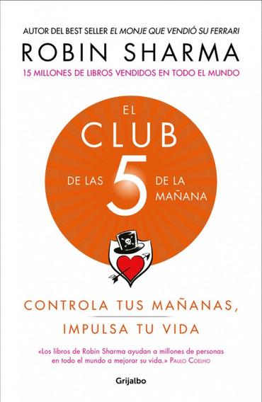 El Club De Las 5 De La Mañana. Controla Tus Mañanas, Impulsa