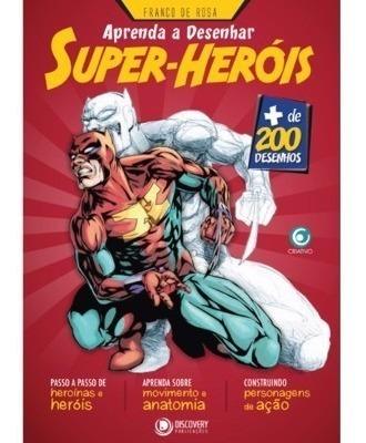 Livro Franco De Rosa Aprenda A Desenhar * Super Herois *