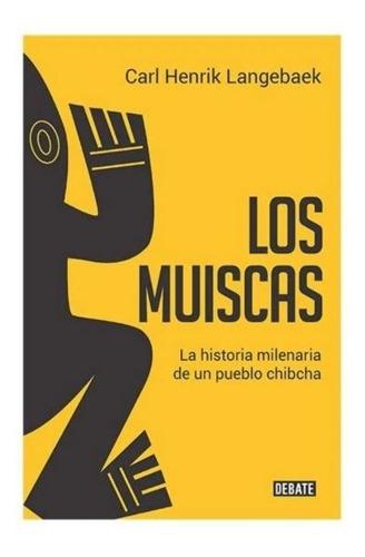 Imagen 1 de 3 de Los Muiscas / Carl Henrik Langebaek