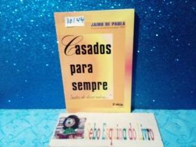 Casados Para Sempre 5 Edição (foto Real) Jairo De Paula