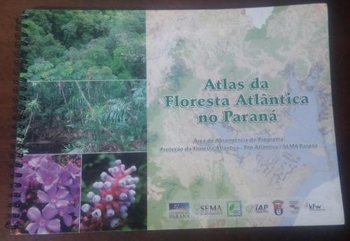 Atlas Da Floresta Atlântica No Paraná - 1° Edição - 2005