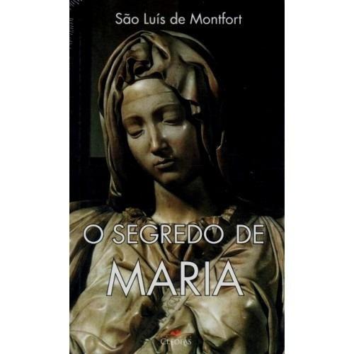 O Segredo De Maria // S. Luís M. De Montfort