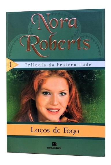 Laços De Fogo - Nora Roberts Livro Trilogia Da Fraternidade