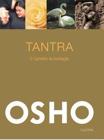 Livro Tantra - O Caminho Da Aceitação - Osho