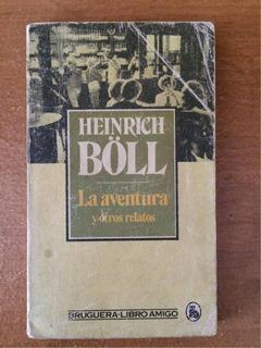 Böll - La Aventura Y Otros Relatos