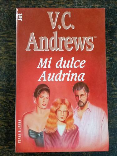 Mi Dulce Audrina * V. C. Andrews * P & J *