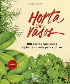 Horta Em Vasos - 100 Cartas Com Dicas E Plantas Ideais Para