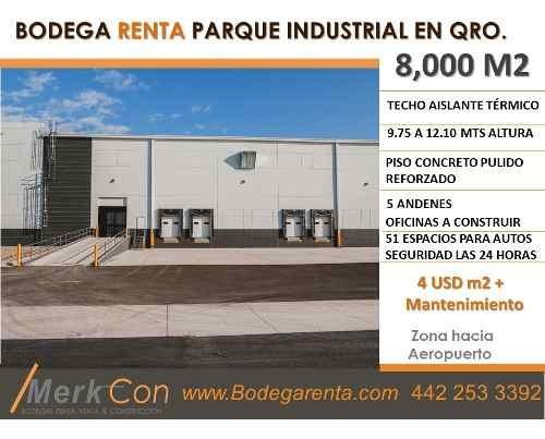 Bodega Renta 8,000 M2 Parque Industrial Rumbo Aeropuerto, Qro., Qro., México