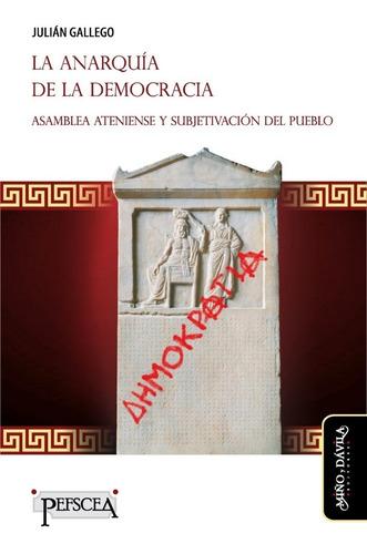 Imagen 1 de 3 de La Anarquía De La Democracia. Asamblea Ateniense Y Subjetiva