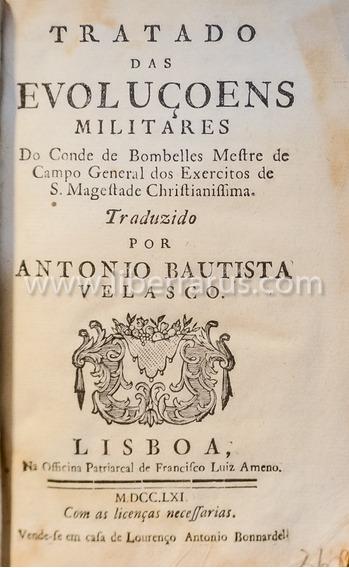 Livro Antigo Raro - Tratado Das Evoluçoens Militares - 1761