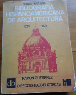 Libro Notas Para Una Bibliografía Hispanoamericana De Arq
