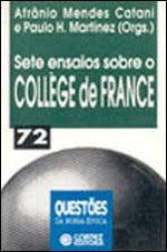 Sete Ensaios Sobre O Collège De France Afrânio Mendes Cat