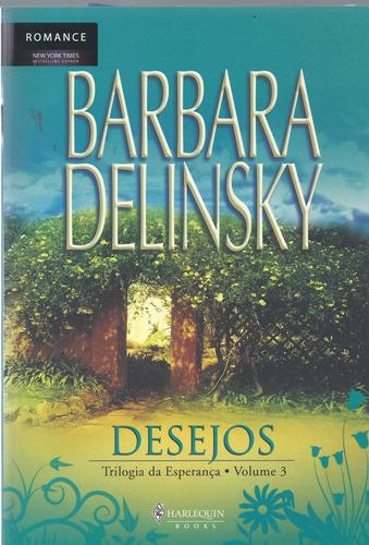 Livro Desejos - Trilogia Da Esperanç Barbara Delinsky