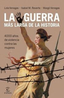 La Guerra Más Larga De La Historia - Lola Venegas