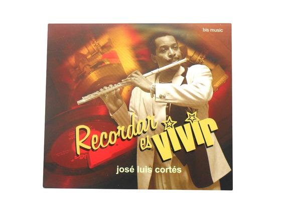 Cd Jose Luis Cortes Recordar Es Vivir Original Lacrado