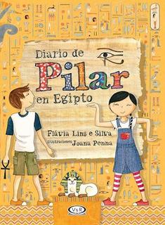 Diario De Pilar En Egipto - Flavia Lins E Silva