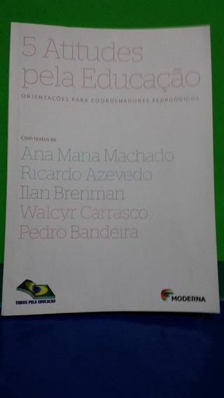 Livro 5 Atitudes Pela Educação - Ana Maria Machado