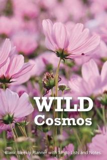 Planificador Semanal En Blanco De 6 X 9 De Wild Cosmos Con F
