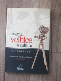 Livro Cinema, Velhice E Cultura - Neusa Maria M. De Gusmão