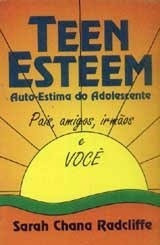 Teen Esteem - Auto-estima Do Adolescente Sarah Chana Radcli
