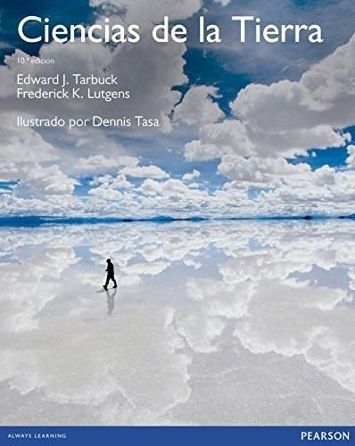 Ciencias De La Tierra - 10/ed - Tarbuck