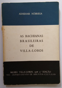 Livro As Bachianas Brasileiras De Villa-lobos