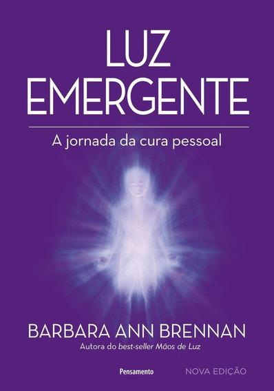 Luz Emergente - A Jornada Da Cura Pessoal