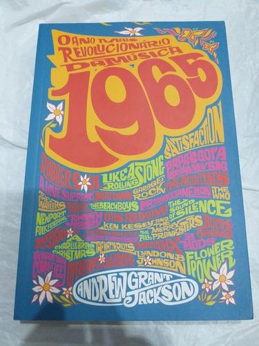 O Ano Mais Revolucionário Da Música 1965 Andrew Jackson 2016