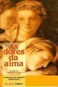 Livro As Dores Da Alma - Romance Espírita