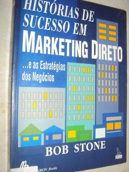 Histórias De Sucesso Em Marketing Direto...e As Estratégias