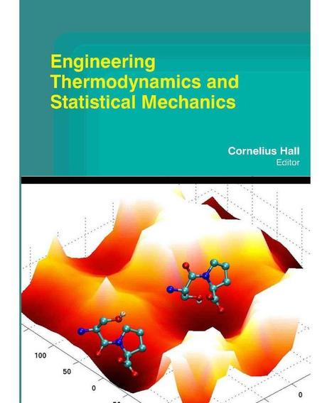 Engineering Thermodynamics And Statistical Mechanics