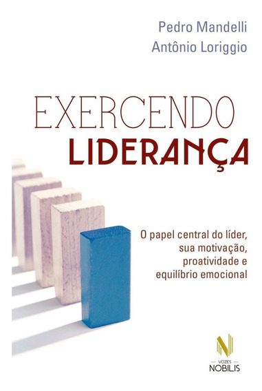 Exercendo Liderança - O Papel Central Do Líder,