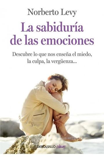 La Sabiduría De Las Emociones - Levy Norberto
