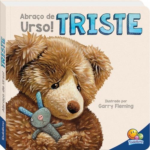 Livro Abraço De Urso Triste Todolivro