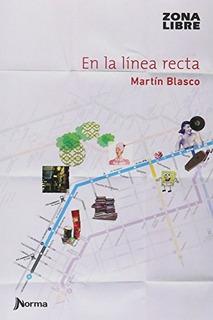 En La Línea Recta - Martín Blasco